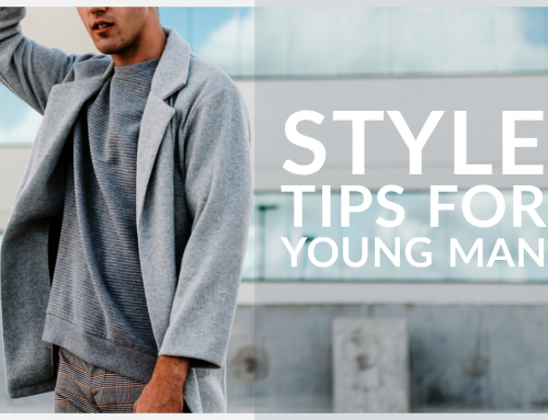 10 STYLE TIPS FOR YOUNG MAN